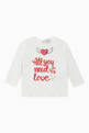 thumbnail of All You Need Is Love Print T-Shirt    #0